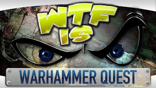 ► WTF Is... - Warhammer Quest ?