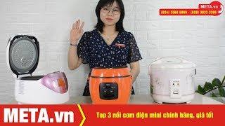 Top nồi cơm điện mini chính hãng, giá tốt nhất hiện nay