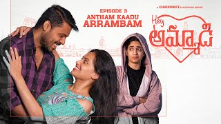 Hey Ammadi | Finale 03/03 - Antham Kadu Arrambam | When You Fall For A Tamil Girl | Chai Bisket