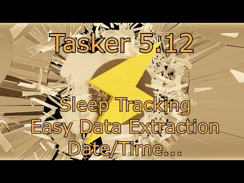Tasker - Sleep Tracking, Easy Data Extraction, Date/Time