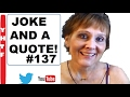 Clean Very Funny Jokes! ~ A Quote! Great Hilarious Sound Effects FF #137 ~~~Nancy