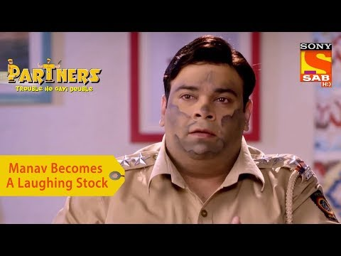 Your Favorite Character | Manav Becomes A Laughing Stock | Partners Trouble Ho Gayi Double