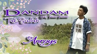 Video Anroys ~ Dandam Tak Sudah download MP3, 3GP, MP4, WEBM, AVI, FLV Juni 2018