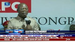 Elections Postponement: Oshiomhole Accuses INEC Of Colluding With The PDP