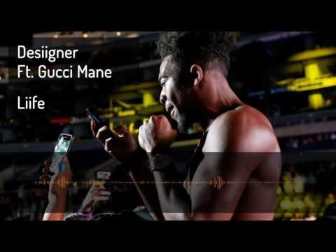 Desiigner Ft.  Gucci Mane - Liife