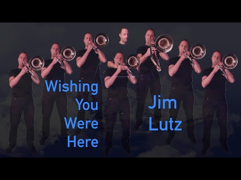 Wishing You Were Here - Chicago - Trombone Cover Version - Jim Lutz