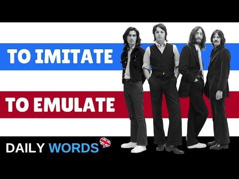 IMPROVE Your ENGLISH Vocabulary: TO IMITATE vs. TO EMULATE