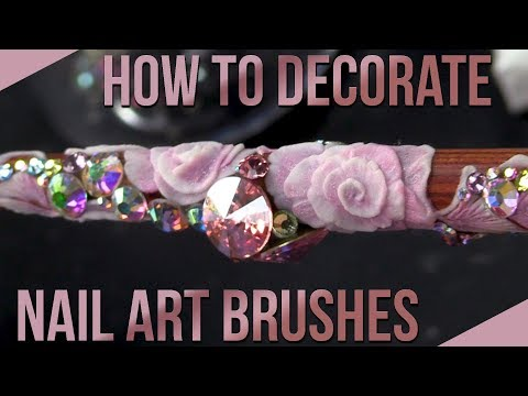 How To Decorate Your Nail Art Brushes - 3D Acrylic Flowers and BLING!!!!