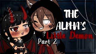 Маленький Демон Альфа ЧАСТЬ 2 😈 || Мини-фильм Gacha Life || GLMM || А Х А И Н Е