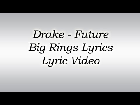 Drake - Big Rings ft. Future Lyrics
