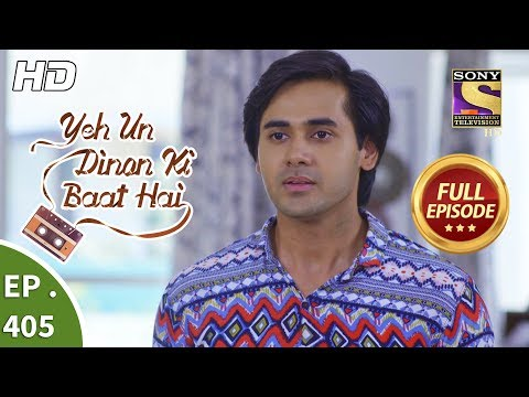 Yeh Un Dinon Ki Baat Hai - Ep 405 - Full Episode - 10th April, 2019