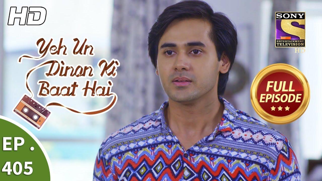 Download Yeh Un Dinon Ki Baat Hai - Ep 405 - Full Episode - 10th April, 2019
