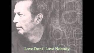 Love Dont' Love Nobody  Eric Clapton