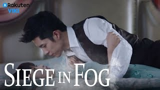 Siege in Fog - EP19 | Sleep Together [Eng Sub]