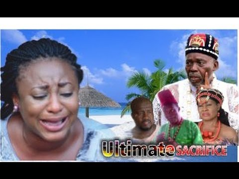Ultimate Sacrifice Nigerian Movie [Part 1] - Royal Drama