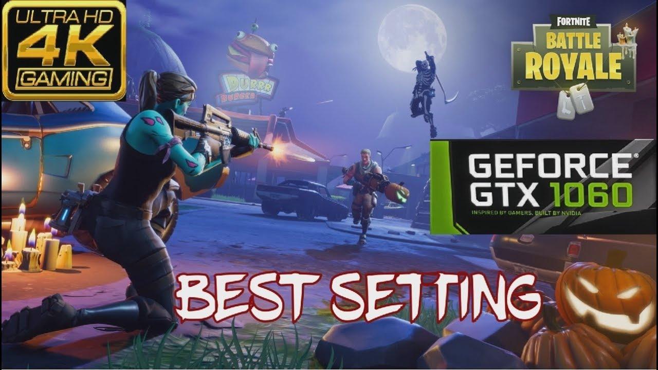 fortnite pro gameplay gtx 1060 fps best settings 4k fortnite battle royale - configuration minimale fortnite battle royale