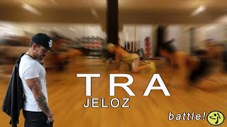 Jeloz - Tra // Zumba BATTLE Choreo by Jose Sanchez