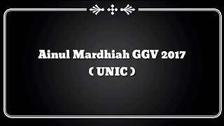 (Lirik Video) Ainul Mardhiah GGV 2017 - UNIC