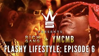Download YMCMB/Rich Gang: Flashy Lifestyle Ep. 6