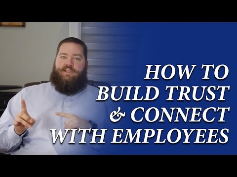 How to Build Trust & Connect with your Employees