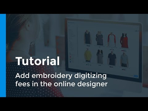 How To Add Embroidery Digitizing Fees On The Online Designer - Tutorial