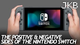 The Positive & Negative Sides of the Nintendo Switch | JKB