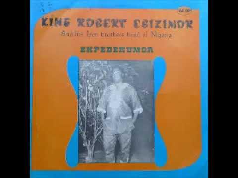 Download King Robert Ebizimor And His Izon Brothers Band Of Nigeria– Ekpedekumor NIGERIAN Highlife Album
