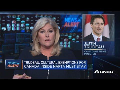 Justin Trudeau: No NAFTA better than bad NAFTA for Canada