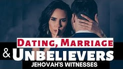 Jehovah's Witnesses: Dating, Marriage & Unbelievers