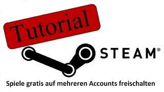 Tutorial Steam | Spiel auf mehreren Accounts spielen [deutsch]