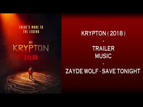 KRYPTON ( 2018 )  -  Trailer Music  - Save Tonight By Zayde Wolf  ( Epic Version )