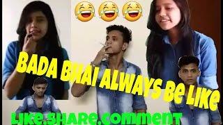 Bada Bhai Alway's Be Like. (Bhai Behan ka Pyar) new funny vine video