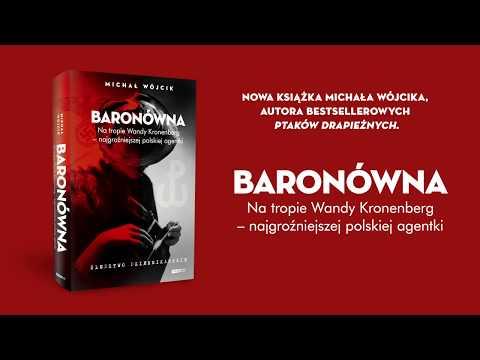 Baronówna. Na tropie Wandy Kronenberg - najgroźniejszej polskiej agentki.