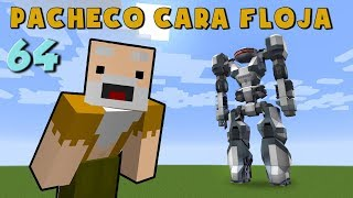 Video Pacheco cara Floja 64 | COMO HACER UN ROBOT GIGANTE!! download MP3, 3GP, MP4, WEBM, AVI, FLV Juli 2018