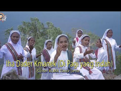 Iha Dader Kmanek (Di Pagi Yang Indah). Suster ALMA Timor Leste