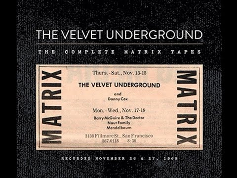 The Velvet Undergroung - Live at Matrix  1969 -   Set 1 and 2 (Full Album)
