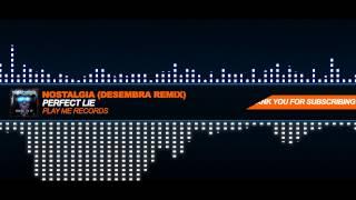 Nostalgia - Perfect Lie Ft. Frank Moran (Desembra Remix)