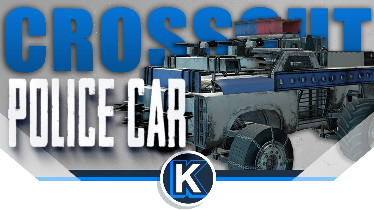 CROSSOUT Gameplay | Police Car | Crossout Closed Beta Test
