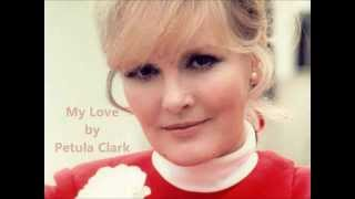 My Love by Petula Clark w/ lyrics