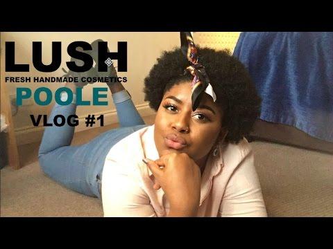Lush Poole Vlog #1 !!!