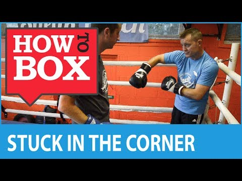 Stuck in the corner? - Boxing Tips (not technically legal) - How to Box