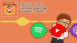 Podcast - L'histoire du Bitcoin : Qu'y avait-il avant ?