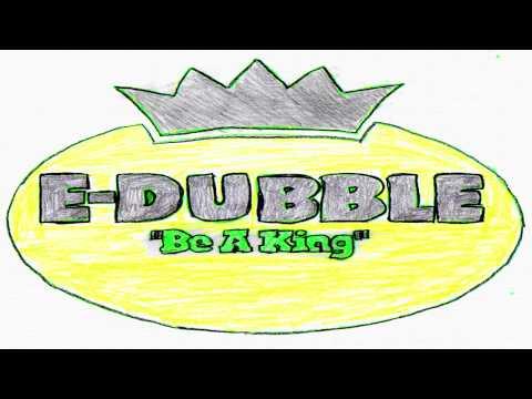 E-Dubble - Be a King