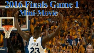 2016 nba finals game 1 mini-movie