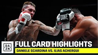 FULL CARD HIGHLIGHTS | Daniele Scardina vs. Ilias Achergui