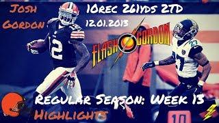 Josh Gordon Week 13 Regular Season Highlights Flash Gordon!!   12/01/2013