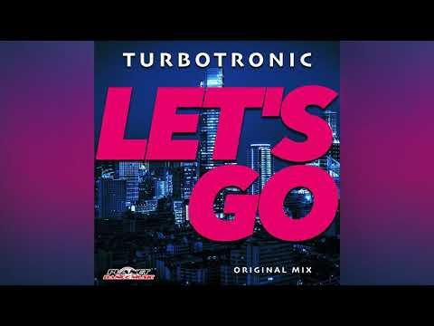 Turbotronic - Let's Go (Radio Edit)