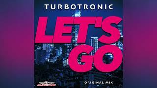 Turbotronic - Let's Go (Radio Edit)