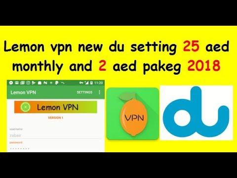 Lemon vpn new du setting 25 aed monthly and 2 aed Pakg 2018 hindi urdu