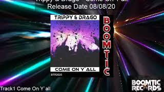 Trippy & Drago - Come On Y`all